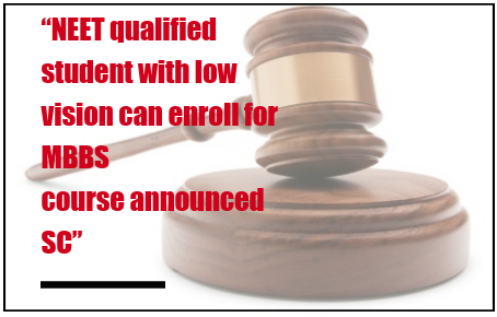 NEET qualified student with low vision can enroll for MBBS