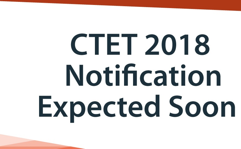CTET 2018 Notification Expected Soon