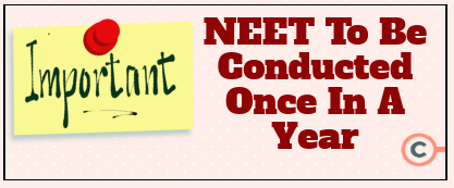 NEET 2019 to be condected once in a year