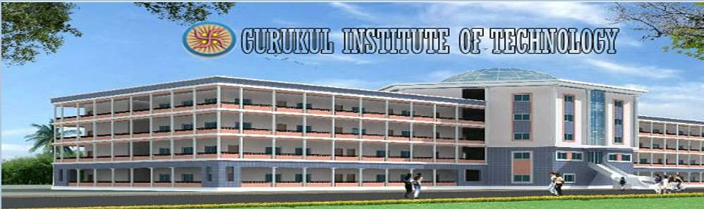 Gurukul Institute of Technology
