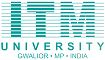 ITM University, Gwalior(MP)